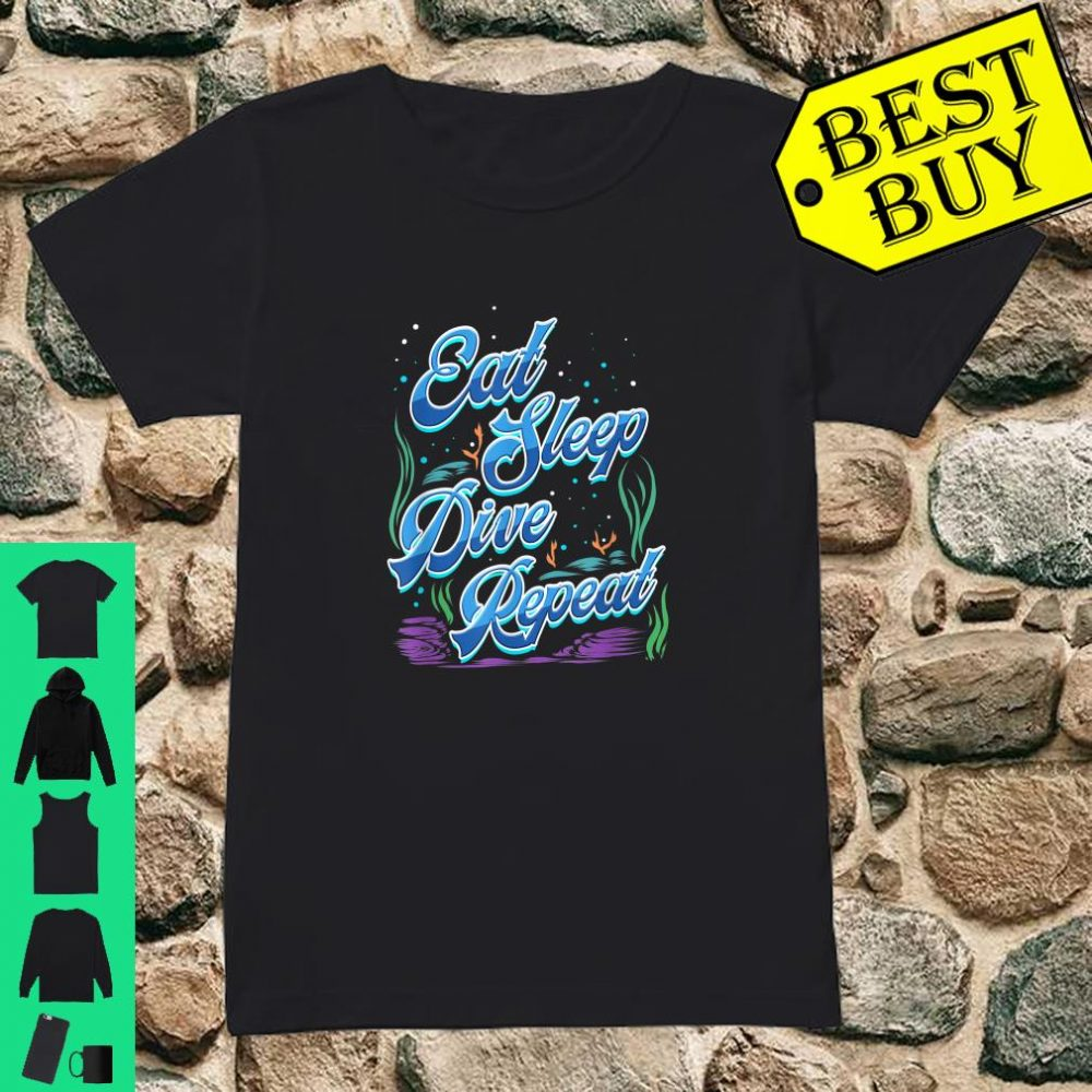 Scuba Diver Gift for Underwater Deep Sea Diving Trip Eat Sleep Dive Repeat shirt ladies tee