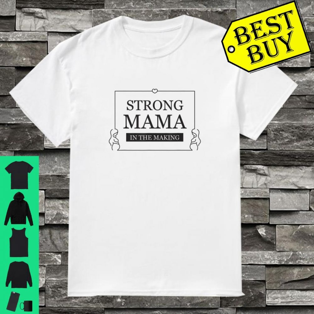 Strong Mama in the Making IVF Fertility Support Transfer Day shirt