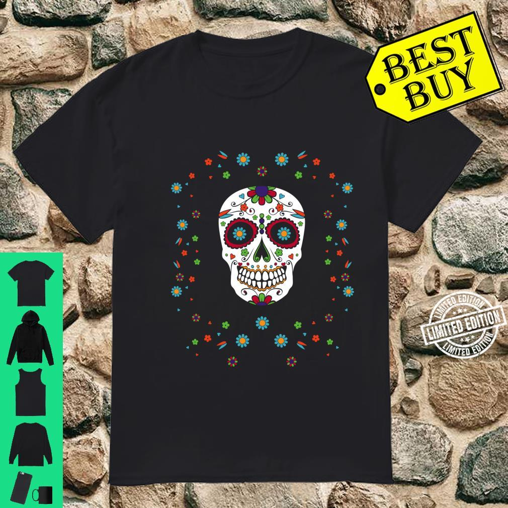 Sugar Skull Day Of The Dead Dia De Los Muertos Shirt