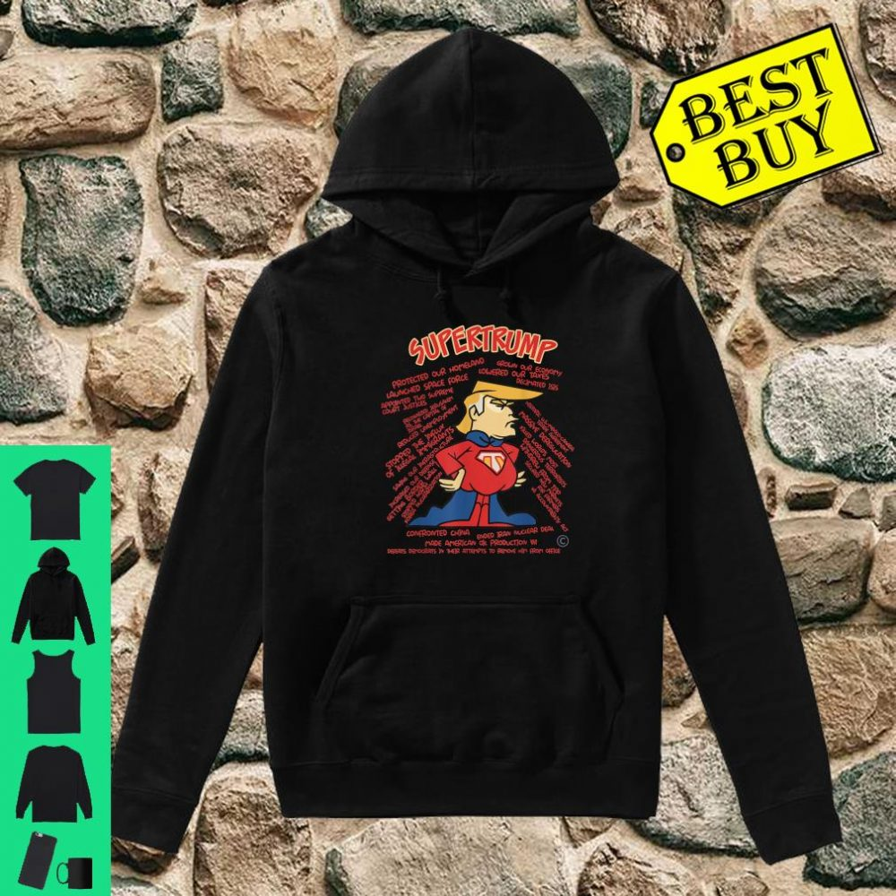 Super Trump Protected our homeland grown our economy Shirt hoodie