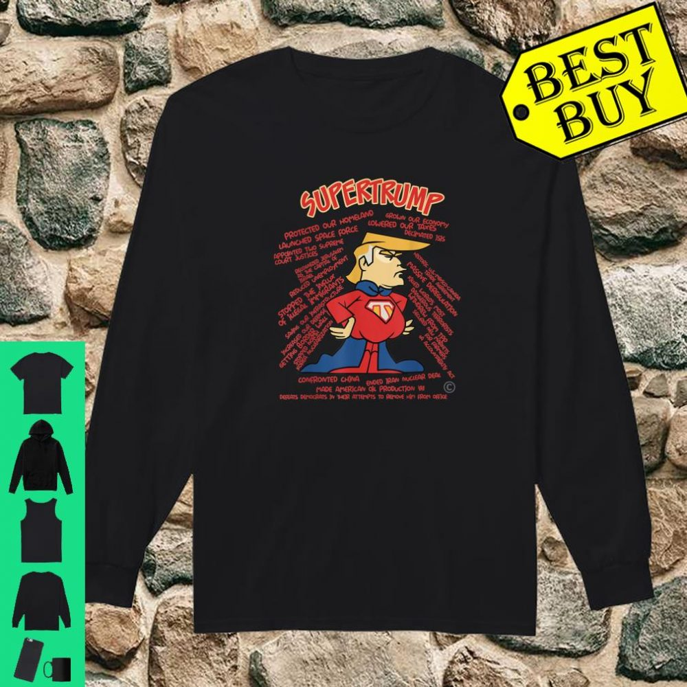 Super Trump Protected our homeland grown our economy Shirt long sleeved