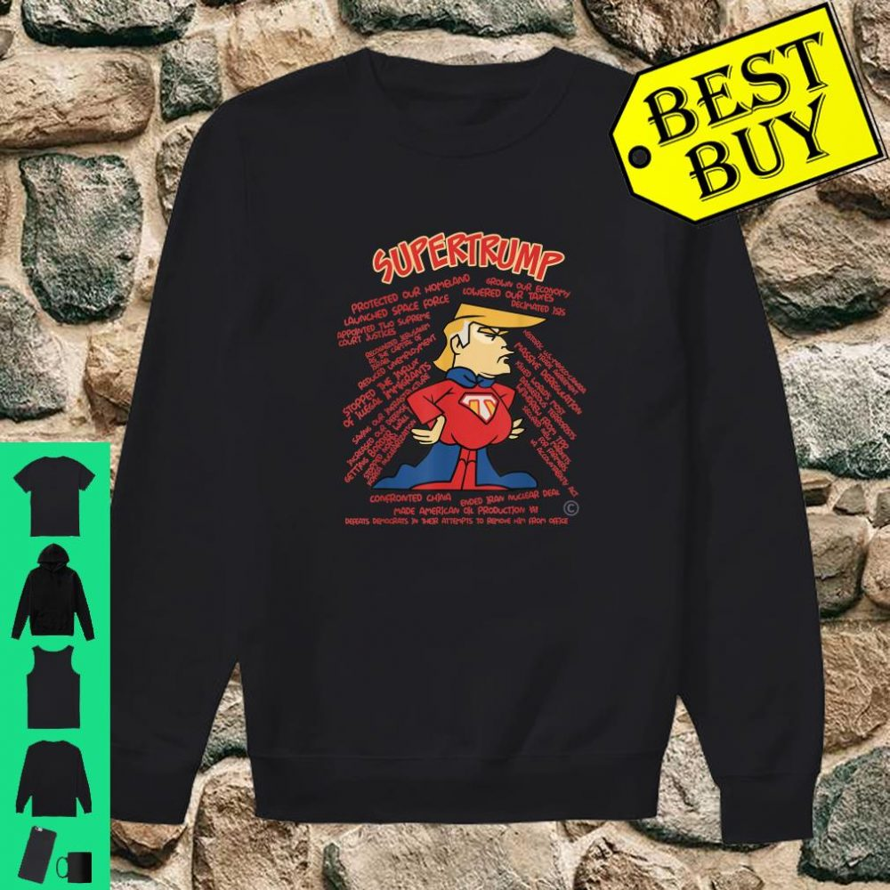 Super Trump Protected our homeland grown our economy Shirt sweater