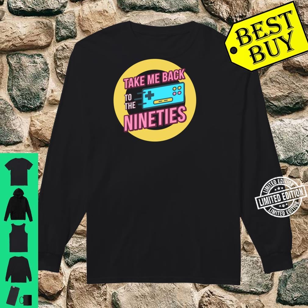 Take Me Back To The 90's Shirt long sleeved