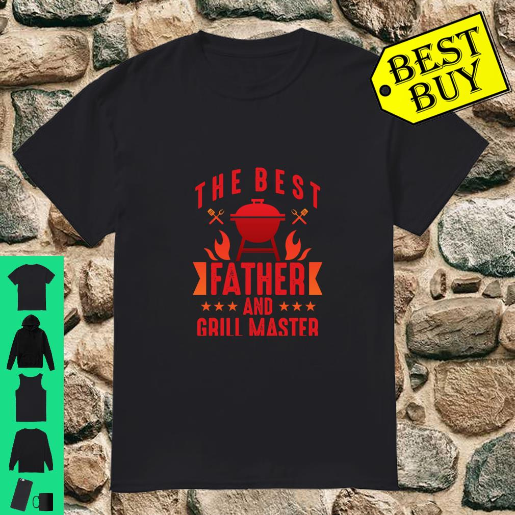The Best Father and Grill Master BBQ Dad Fathers Day shirt