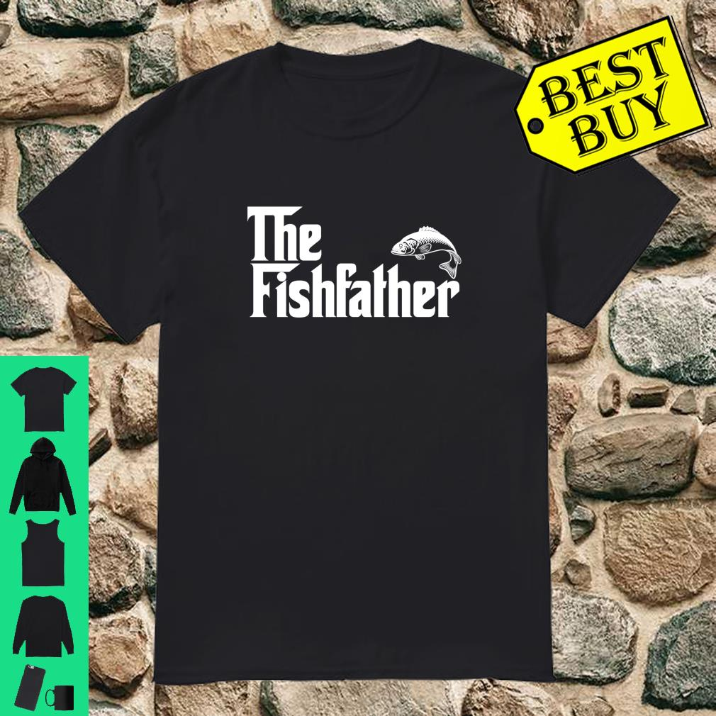 The Fishfather Fish Father day Lover shirt