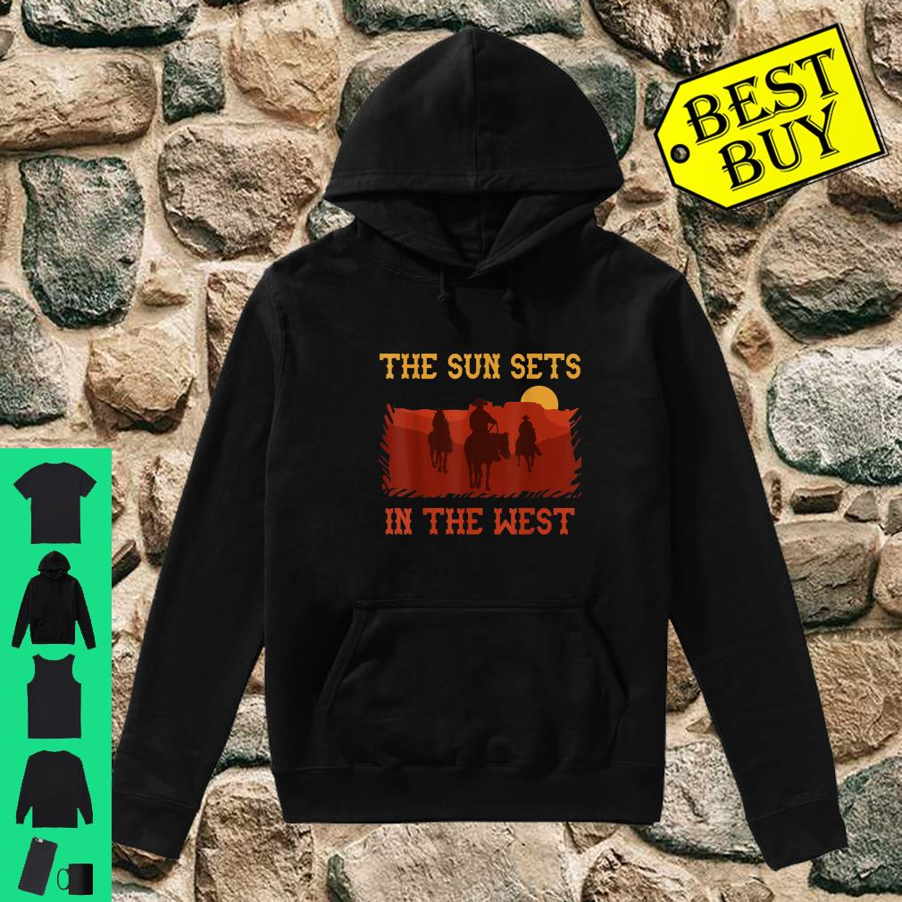 The Sun Sets in the West Cowboy Horses Sunset Western shirt hoodie