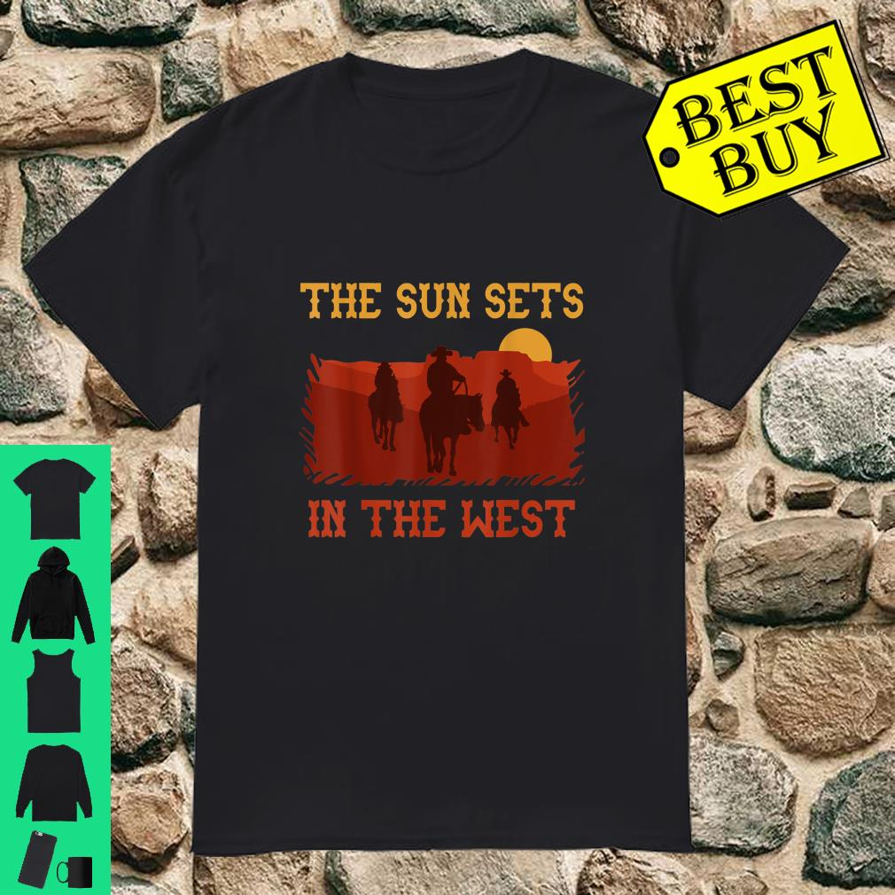 The Sun Sets in the West Cowboy Horses Sunset Western shirt