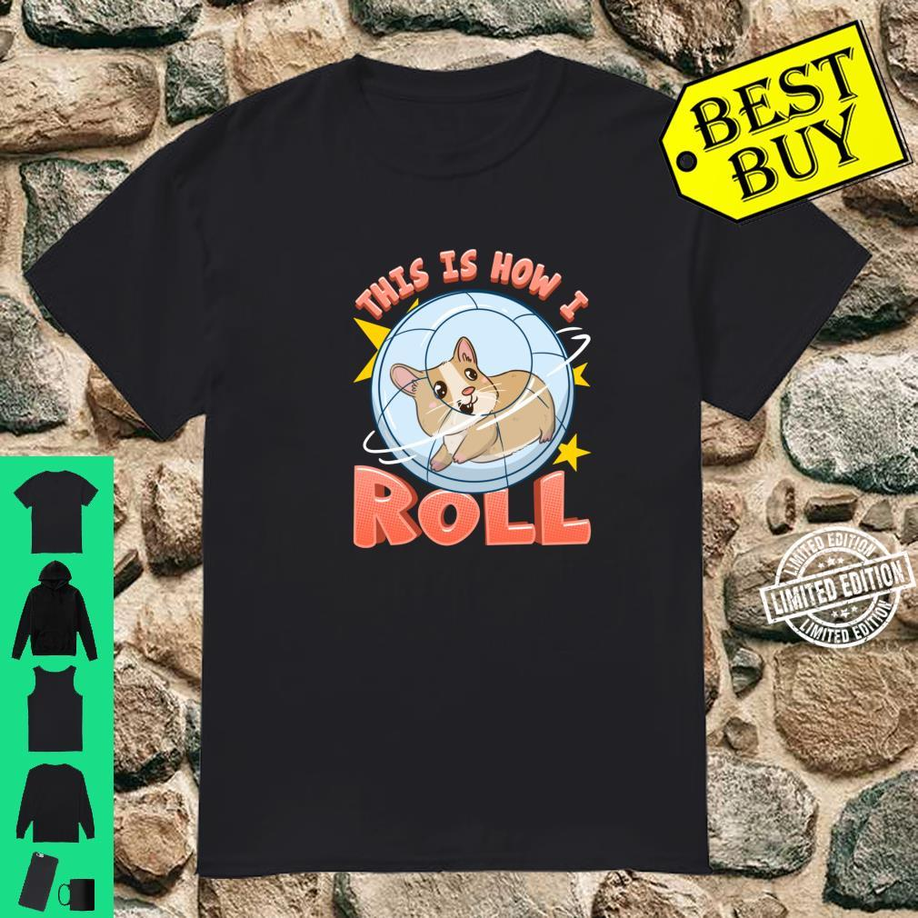 This Is How I Roll Cute Hamster Pun Shirt
