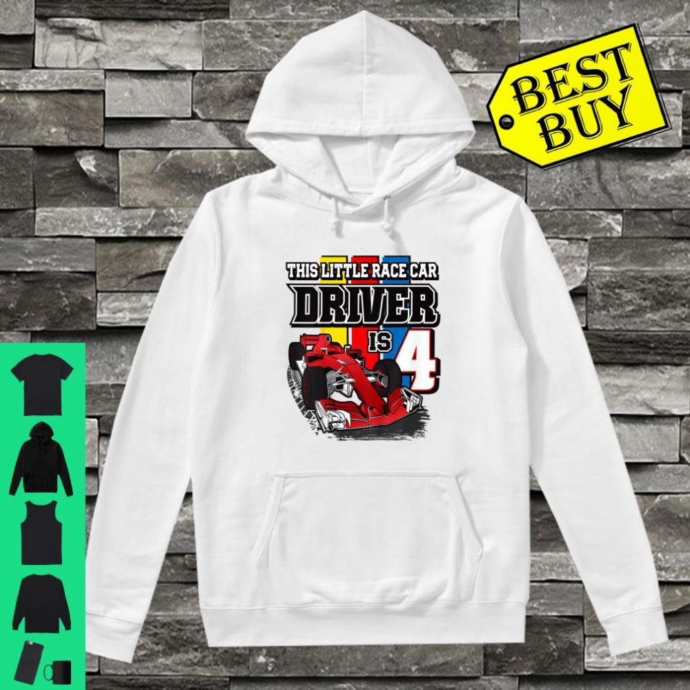 This little race car driver is 4 shirt hoodie