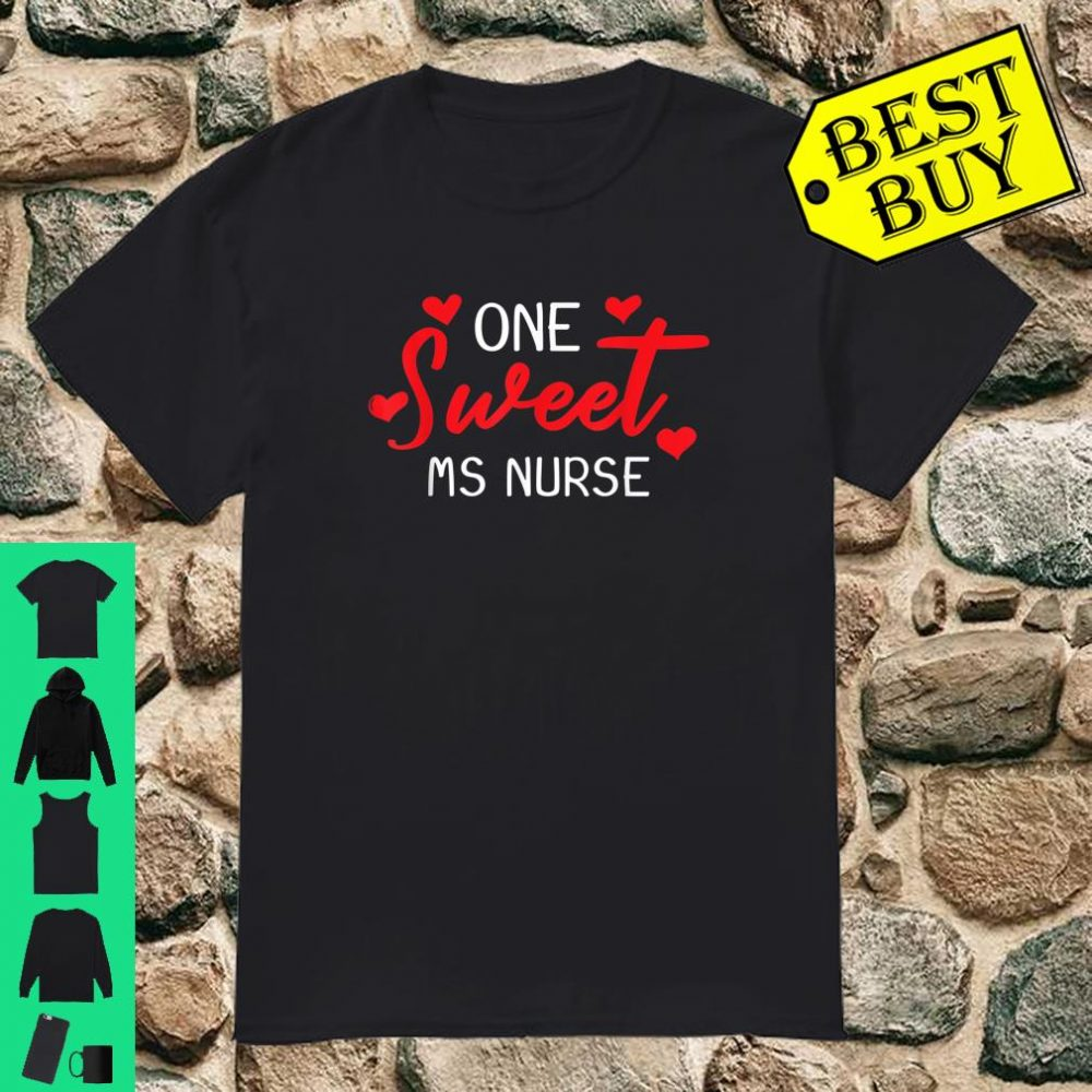 Valentines Day MS Nurse Sweet Heart Gift shirt