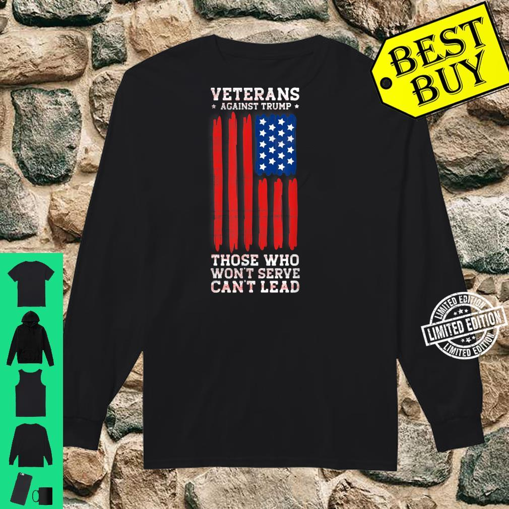 Veterans Against Trump, Those Who Won't Serve Can't Lead Shirt long sleeved