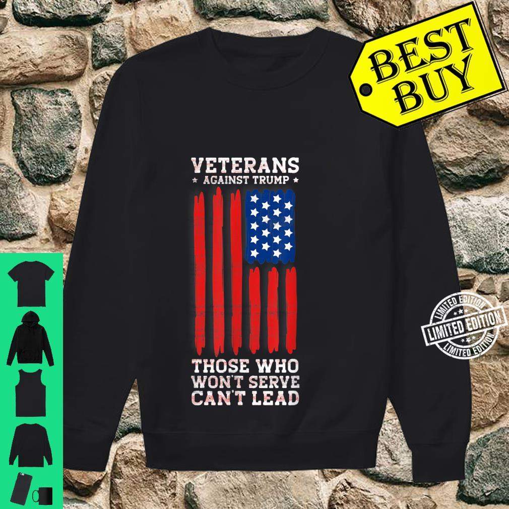 Veterans Against Trump, Those Who Won't Serve Can't Lead Shirt sweater