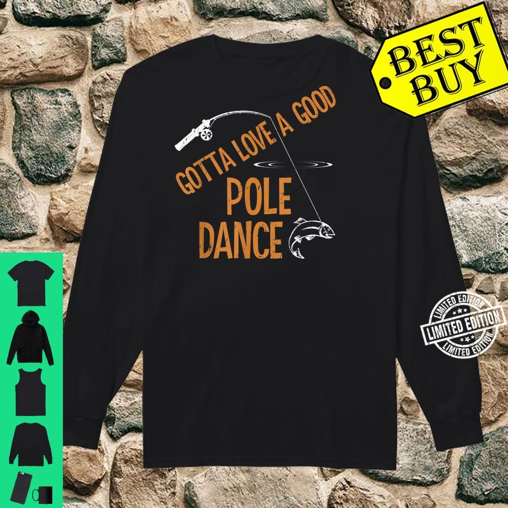 Vintage Gotta Love A Good Pole Dance Fishing Fisherman Shirt long sleeved