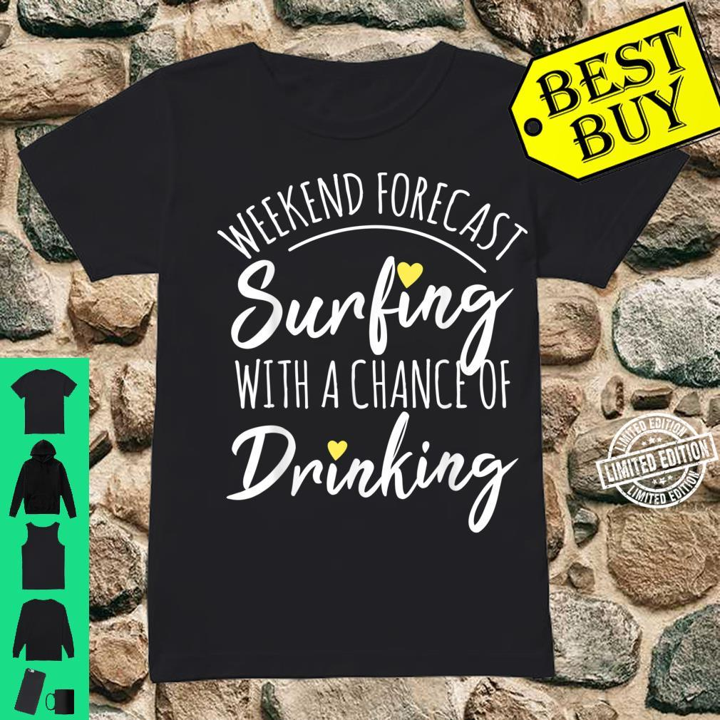 Weekend forecast. Surfing with a chance of Drinking Shirt ladies tee