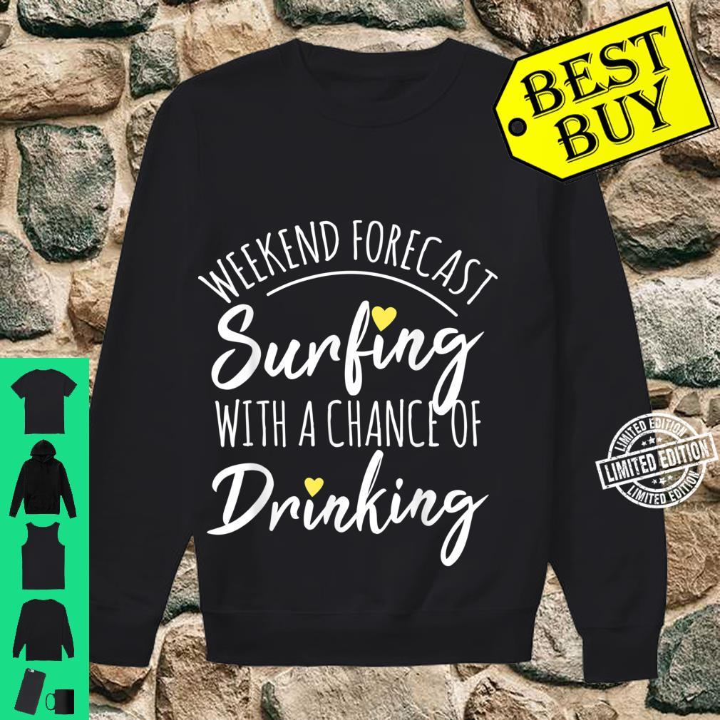 Weekend forecast. Surfing with a chance of Drinking Shirt sweater