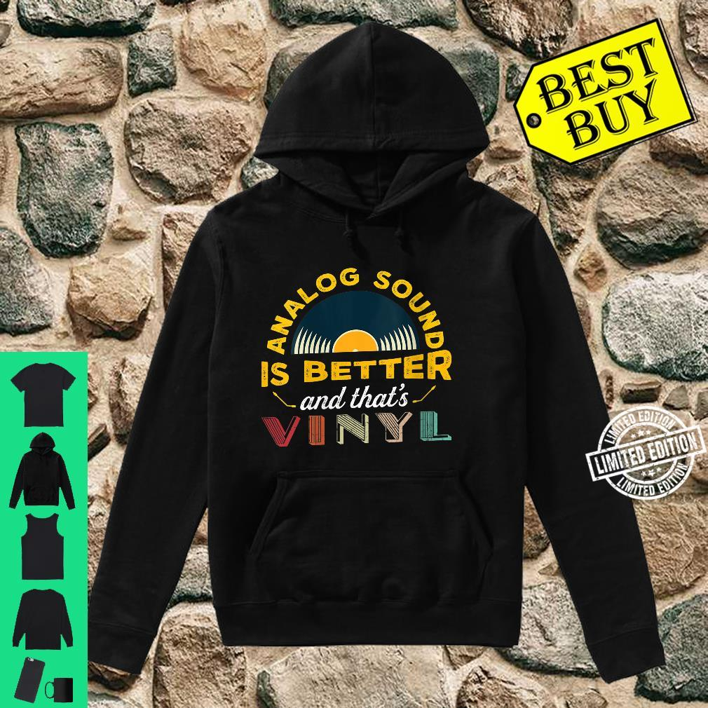 Womens Analog sound is better and that's vinyl Shirt hoodie