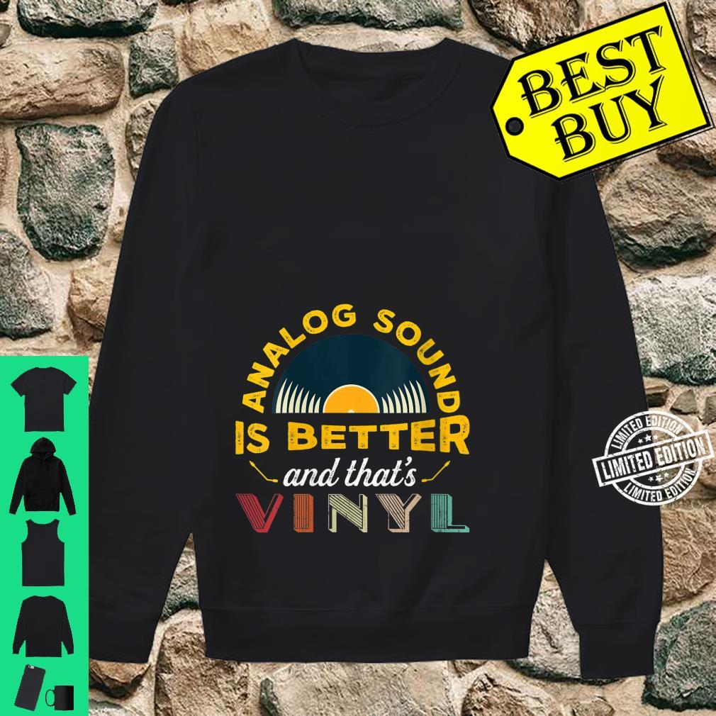 Womens Analog sound is better and that's vinyl Shirt sweater