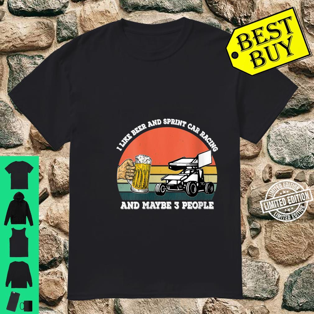 Womens I Like Beer And sprint car racing And Maybe 3 People Shirt