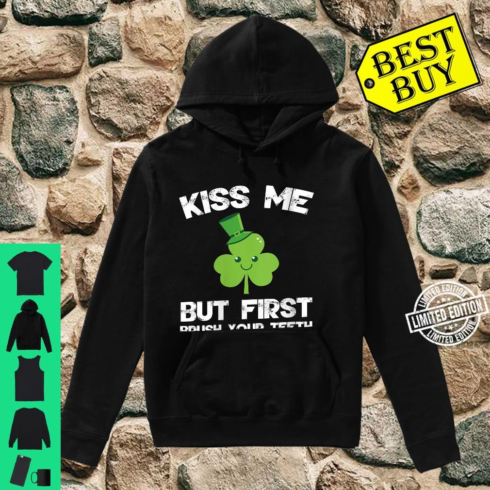 Womens Kiss Me But Brush Yourth St. Patrick's Day Shirt hoodie