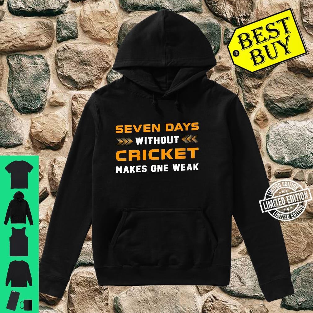 Womens Seven Days Without Cricket For Crickets Players Shirt hoodie
