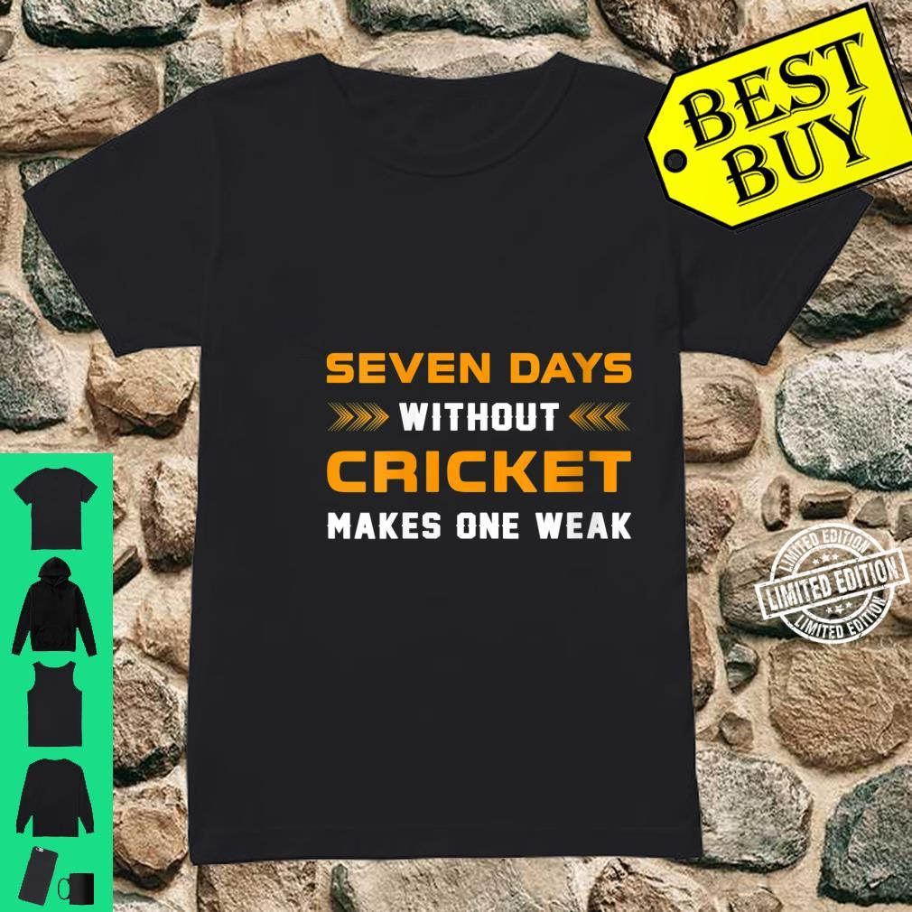 Womens Seven Days Without Cricket For Crickets Players Shirt ladies tee