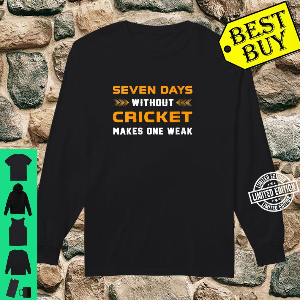 Womens Seven Days Without Cricket For Crickets Players Shirt long sleeved