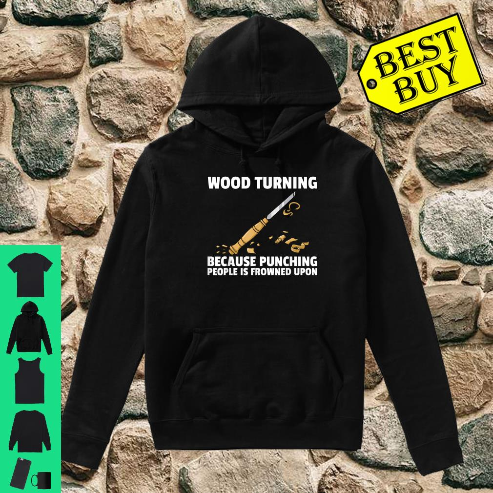 Woodturning Turning For Woodworker Or Carpenter Shirt hoodie