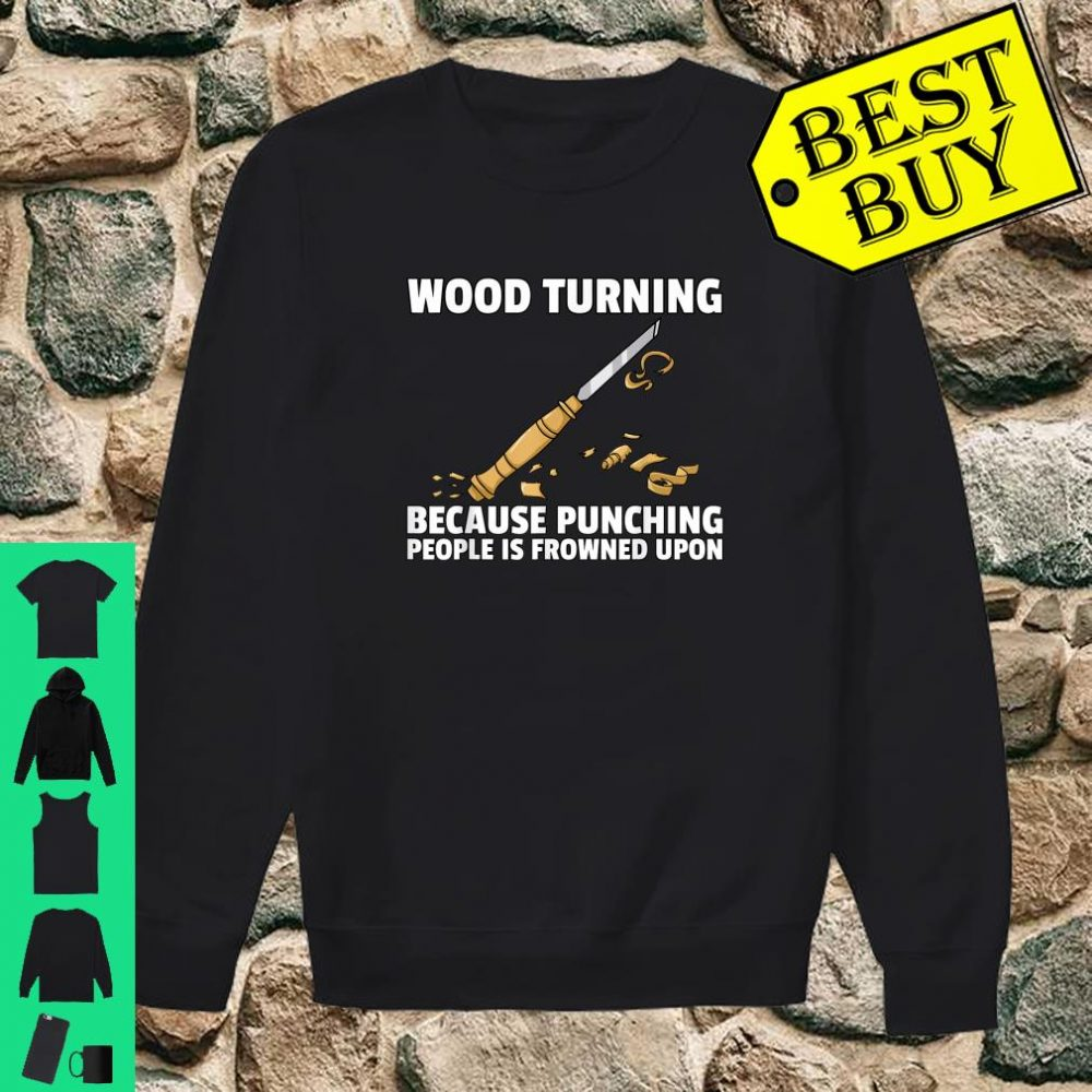 Woodturning Turning For Woodworker Or Carpenter Shirt sweater